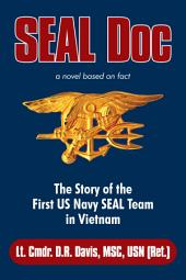 SEAL Doc: The Story of the First US Navy SEAL Team in Vietnam