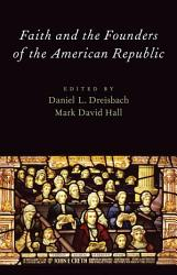 Faith And The Founders Of The American Republic Book PDF