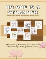No One Is a Stranger  Dynamics of Nurturing Inter Personal Relationships With Spiritual Values PDF