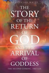 The Story Of The Return Of God And The Arrival Of Goddess Book PDF