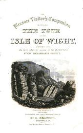 The pleasure visitor's companion in making the tour of the Isle of Wight. (10th annual ed.).