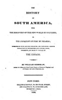 The History of South America  from the Discovery of the New World by Columbus  to the Conquest of Peru by Pizarro  Etc PDF