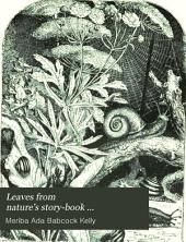 Leaves from Nature's Story-book: Volume 1