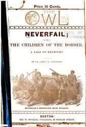 Neverfail, Or, The Children of the Border: A Tale of Kentucky