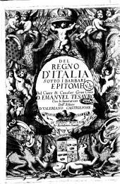 Del Regno d'Italia sotto i barbari epitome del conte & caualier Gran Croce D. Emanuel Tesauro con le Annotationi dell'abbate D. Valeriano Castiglione