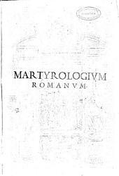 Martyrologium Romanum ad novam kalendarii rationem et ecclesiasticae historiae veritatem restitutum ...