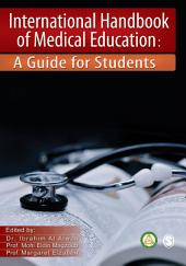 International Handbook of Medical Education: A Guide for Students