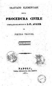 Trattato elementare della procedura civile compilato sul metodo di L.F. Auger da Pietro Troyse: Volume 2