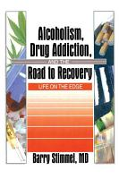 Alcoholism  Drug Addiction  and the Road to Recovery PDF