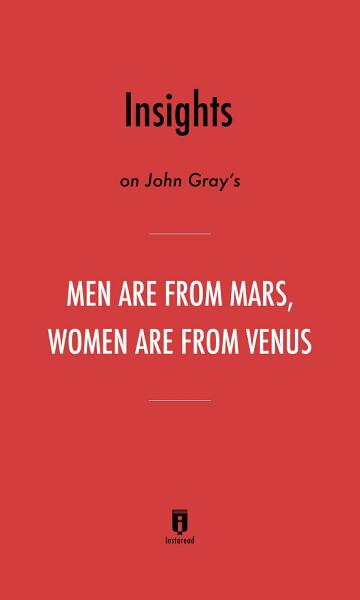 Insights on John Gray s Men Are from Mars  Women Are from Venus by Instaread