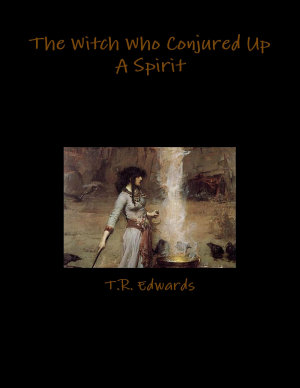 The Witch Who Conjured Up A Spirit PDF