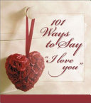 101 Ways to Say  I Love You  PDF