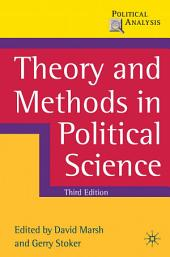 Theory and Methods in Political Science: Edition 3