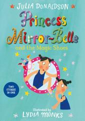 Princess Mirror-Belle and the Magic Shoes