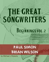 The Great Songwriters - Beginnings Vol 2: Paul Simon and Brian Wilson