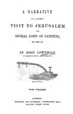 Narrative of a Recent Visit to Jerusalem, and Several Parts of Palestine, in 1843-44