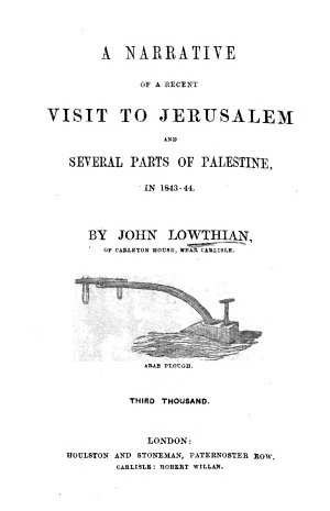 Narrative of a Recent Visit to Jerusalem  and Several Parts of Palestine  in 1843 44