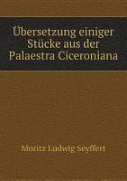 bersetzung einiger St cke aus der Palaestra Ciceroniana PDF