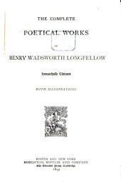 The Complete Poetical Works of Henry Wadsworth Longfellow ; with Illustrations