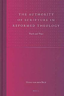 The Authority of Scripture in Reformed Theology Book
