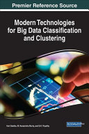 Modern Technologies for Big Data Classification and Clustering PDF