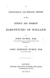 A Genealogical and Heraldic History of the Extinct and Dormant Baronetcies of England