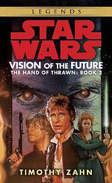 Vision of the Future  Star Wars Legends  The Hand of Thrawn  PDF