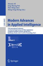 Modern Advances in Applied Intelligence: 27th International Conference on Industrial Engineering and Other Applications of Applied Intelligent Systems, IEA/AIE 2014, Kaohsiung, Taiwan, June 3-6, 2014, Proceedings, Part 1