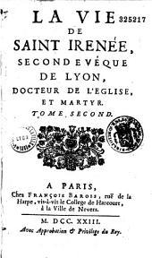 La Vie de Saint Irénée, second évêque de Lyon, docteur de l'église et martyr