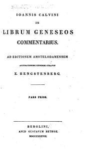 Ioannis Calvini in Librum Geneseos Commentarius: Volume 1