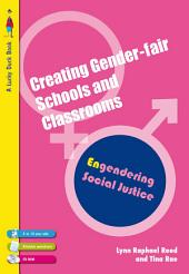 Creating Gender-Fair Schools & Classrooms: Engendering Social Justice (For 5 to 13 year olds)