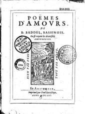 Poëmes d'amours de B: Baddel, Bassinois. Ou se voyent les diversités amoureuses. (Sonnets signés A. L. N. L. L., A. Lancel)