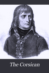 The Corsican: A Diary of Napoleon's Life in His Own Words...
