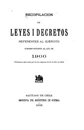 Recopilación de leyes i decretos referentes al ejército correspondiente al año de 1900