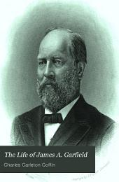 The Life of James A. Garfield