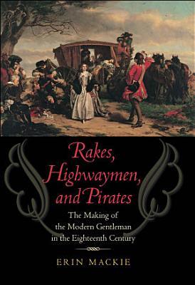 Rakes, Highwaymen, and Pirates