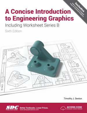 A Concise Introduction to Engineering Graphics Including Worksheet Series B Sixth Edition PDF