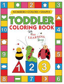 My Numbers  Colors and Shapes Toddler Coloring Book with The Learning Bugs