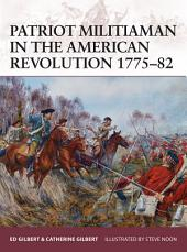 Patriot Militiaman in the American Revolution 1775–82