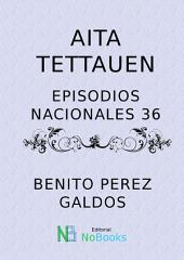 Aita Tettauen: Episodios Nacionales nº 36