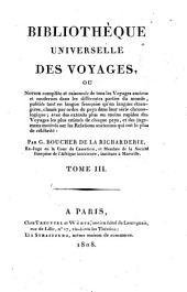 Bibliothèque universelle des voyages: ou, Notice complète et raisonnée de tous les voyages anciens et modernes dans les différentes parties du monde...