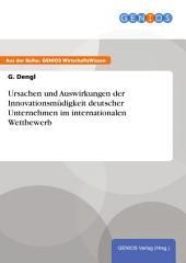 Ursachen und Auswirkungen der Innovationsmüdigkeit deutscher Unternehmen im internationalen Wettbewerb