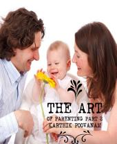 The art of parenting: Part 2