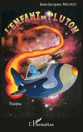 L'enfant de Pluton: Théâtre