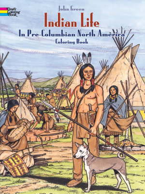 Indian Life in Pre Columbian North America Coloring Book