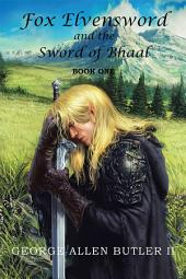 Fox Elvensword and the Sword of Bhaal: Book 1