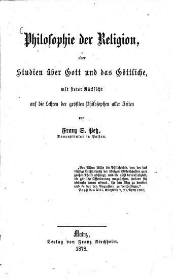 Philosophie der Religion  oder Studien   ber Gott und das G  ttliche0 PDF