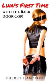 Lina's First Time with the Back Door Cop (bondage older younger taboo)