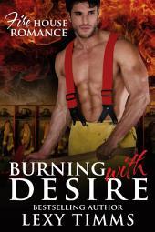 Burning With Desire: Fireman Romance