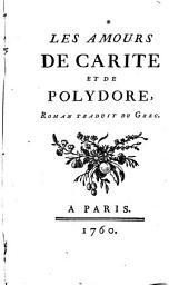 Les Amours de Carité et de Polydore: Roman traduit du Grec